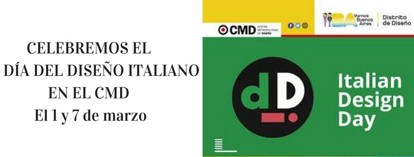 Celebremos el Día del Diseño Italiano en el CMD. Se realizará los días 1 y 7 de marzo con una agenda súper interesante.